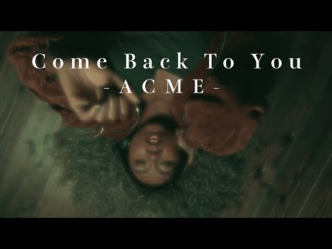 ACME - Come Back To You