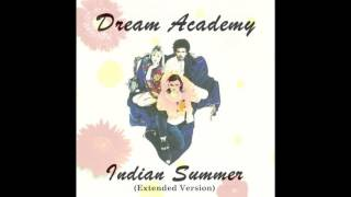 Dream Academy - Indian Summer (Extended Mix)