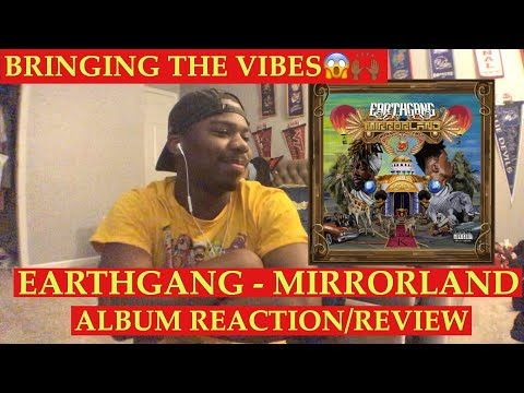 EARTHGANG - MIRRORLAND (ALBUM REACTION/REVIEW)