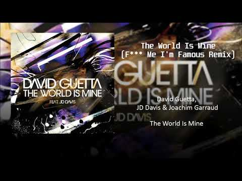 David Guetta - The World is Mine (F*** Me I'm Famous Remix)