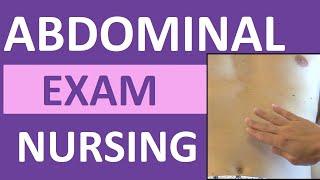 Abdominal Examination (Exam) Nursing Assessment | Bowel & Vascular Sounds, Palpation, Inspection