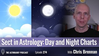 Sect in Astrology:  Day and Night Charts