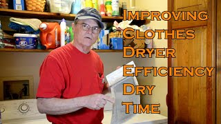 Improving Clothes Dryer Efficiency, Dry Time, Safety