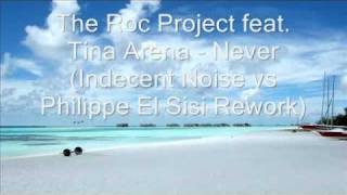 Roc Project feat Tina Arena - Never (Indecent Noise vs Philippe El Sisi)