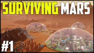 SURVIVING & COLONIZING on MARS! - Surviving Mars Gameplay EP 1 (Surviving Mars City Builder)