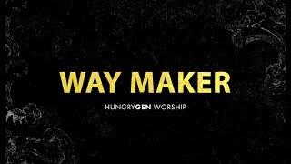 WAY MAKER | HungryGen Worship | Written By Sinach