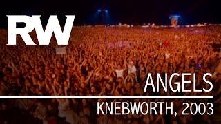 Robbie Williams | Angels (Live At Knebworth 2003)