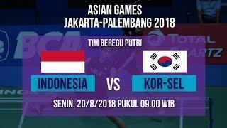 Live Streaming Badminton Asian Games 2018, Tim Putri Indonesia Vs Korsel Pukul 09.00 WIB