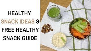 3 HEALTHY SNACK IDEAS