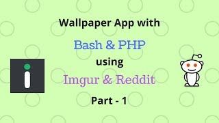 CLI Wallpaper App with Bash & PHP using Imgur & Reddit - Part 1 | CodeWord