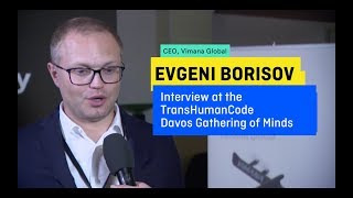 TransHumanCode.COM Davos 2018 Gathering of Minds Interview with EVGENI BORISOV