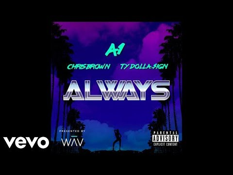 A1 ft. Chris Brown & Ty Dolla $ign - Always (Official Audio)