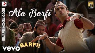 Ala Barfi - Barfi Pritam Mohit Chauhan Ranbir