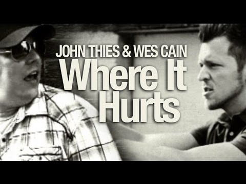 John Thies & Wes Cain - Where It Hurts