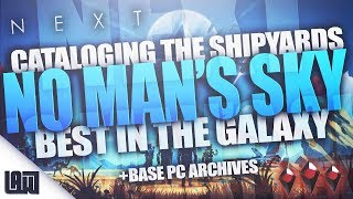 🔴 Cataloging the NMSL SHIPYARDS - Best Ships in the Galaxy!     +Base PC Archives   NMS NEXT 1.58