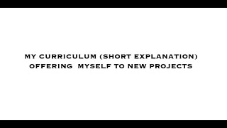 MY CURRICULUM. OFFERING MYSELF TO NEW PROJECTS