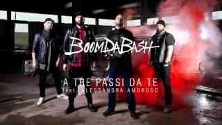 BOOMDABASH   A TRE PASSI DA TE Feat. ALESSANDRA AMOROSO