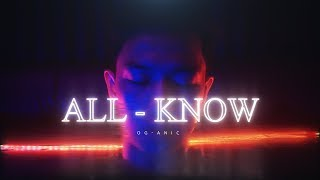 OG-ANIC : รู้ทั้งรู้  ALL-KNOW [ Official MV ] Prod.by NINO - dooclip.me