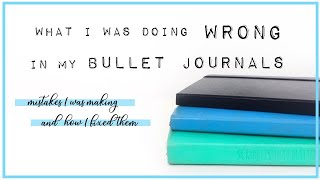 What I Was Doing Wrong In My Bullet Journals | Bullet Journal Mistakes
