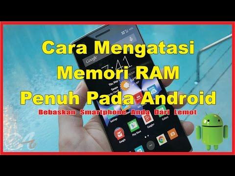 Video Cara Mengatasi Memori Ram Penuh Pada Android
