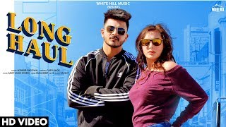 Long Haul (Full Song) | Jatinder Gagowal | New Song 2019 | White Hill Music