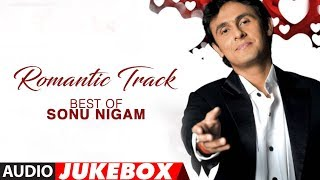 Romantic Track Best Of Sonu Nigam Hit Romantic Album