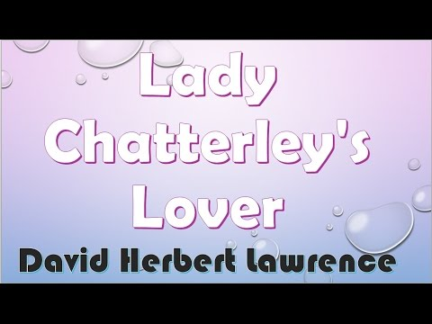 Lady Chatterley's Lover by David Herbert Lawrence (Book Reading, British English Female Voice)