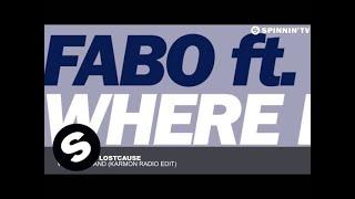 Fabo Feat. Lostcause - Where I Stand (Karmon Radio Edit)