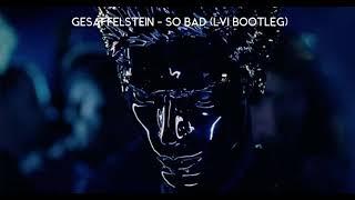 Gesaffelstein   So Bad Ft. Haim (LVI Bootleg)