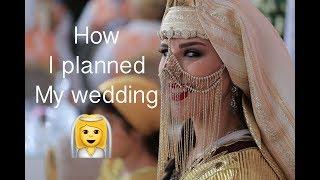 How I planned My Wedding / كيف حضرت حفل زواجي