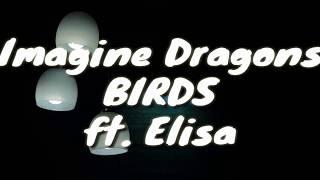 Imagine Dragons   Birds Ft. Elisa   Lyrics