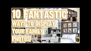 10 Fantastic Ways To Display Your Family Photos