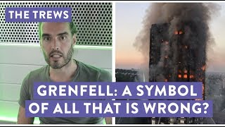 Trews on Grenfell  Grenfell A Symbol Of All That Is Wrong