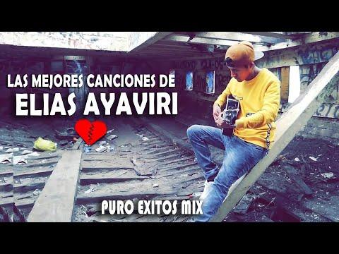 ELIAS AYAVIRI 💔SUS MEJORES CANCIONES 2021💔🥺SOLO EXITOS MIX