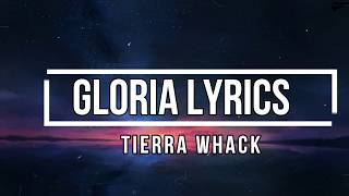 Gloria (Lyrics)   Tierra Whack
