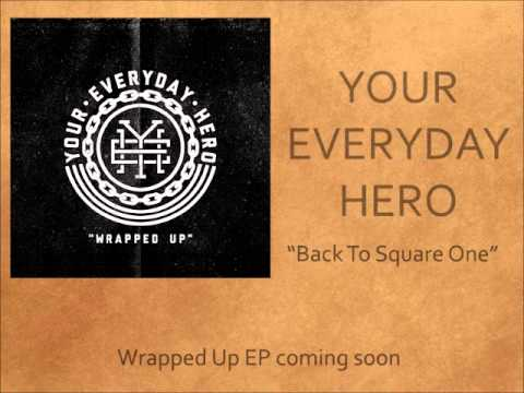 Your Everyday Hero - Back To Square One