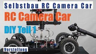 RC Camera Car Teil 1 Kamera-RC-Car selbst gebaut Übersicht deutsch