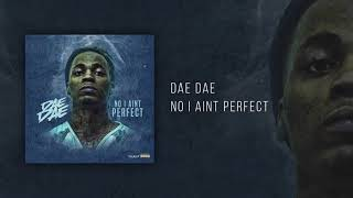 Dae Dae - No I Aint Perfect [Official Audio]