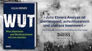 Julia Ebner »Wut. Was Islamisten Und Rechtsextreme Mit Uns Machen«