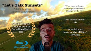 Let's Talk Sunsets - (Directors Commentary aka Rambling) - FPV Drone Cinewhoop Sunset Footage