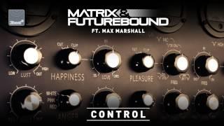 Matrix & Futurebound ft Max Marshall - Control (Edit)