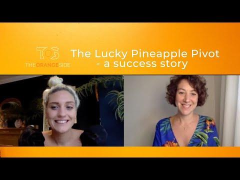 The Lucky Pineapple Pivot - A Case Study