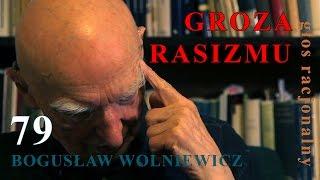 Bogusław Wolniewicz 79 GROZA RASIZMU