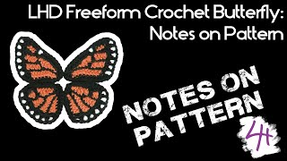Notes On The LHD Freeform Crochet Butterfly Applique Pattern