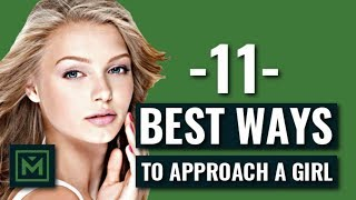 The SECRET to Approaching Girls - 11 BEST Ways to Approach a Girl