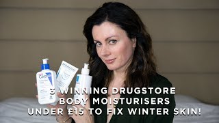 My 3 Favourite Body Moisturisers Under £15 To Fix Winter Skin!
