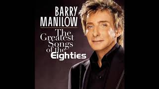 Right Here Waiting - The Greatest Sonds of The Eighties, by BARRY MANILLOW