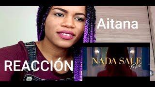 Aitana   Nada Sale Mal (REACCIÓN   REACTION)