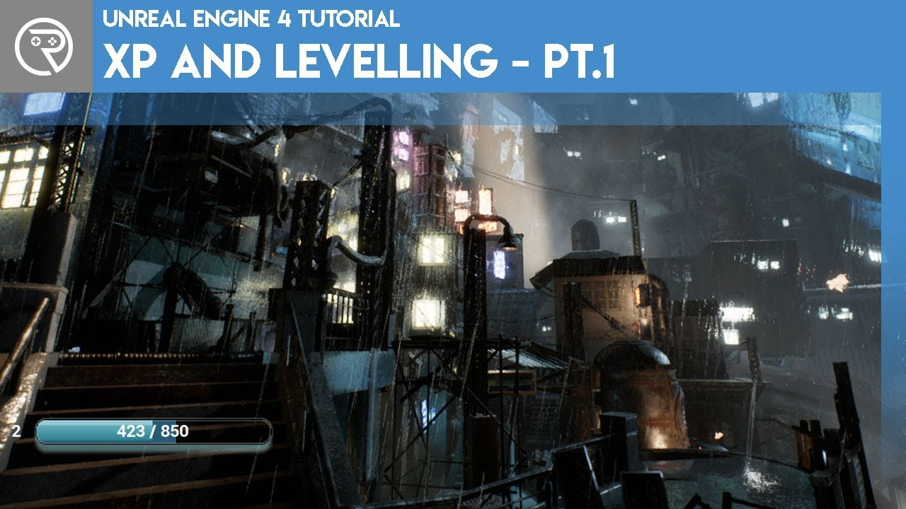 Unreal Engine 4 Tutorial - XP & Levelling - Part 1