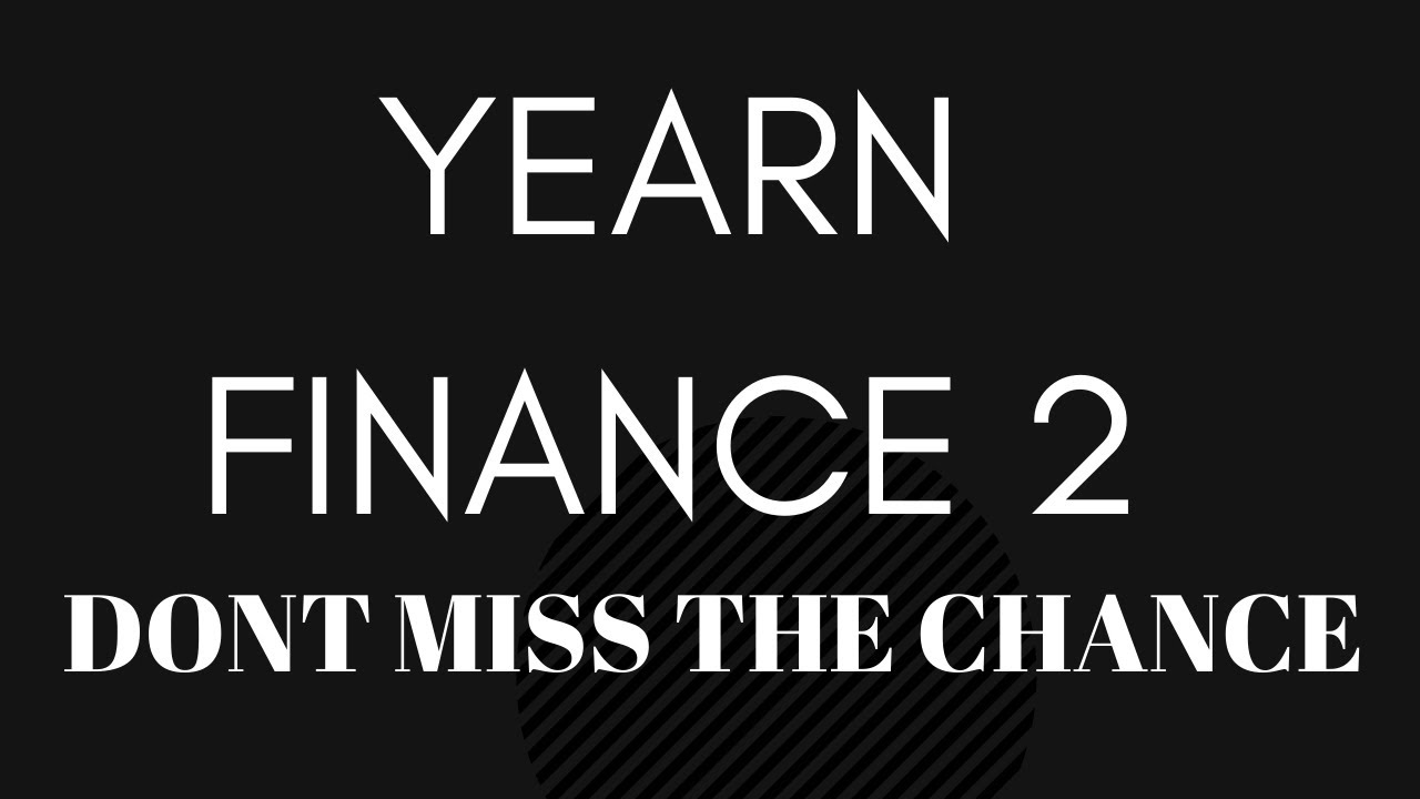 YEARN FINANCING 2!! DONT MISS THE OPPORTUNITY thumbnail